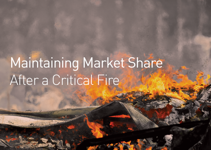 Maintaining Market Share After a Critical Fire